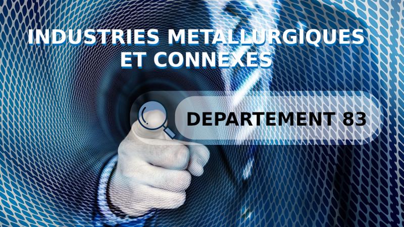 Convention collective des industries métallurgiques et connexes du Var