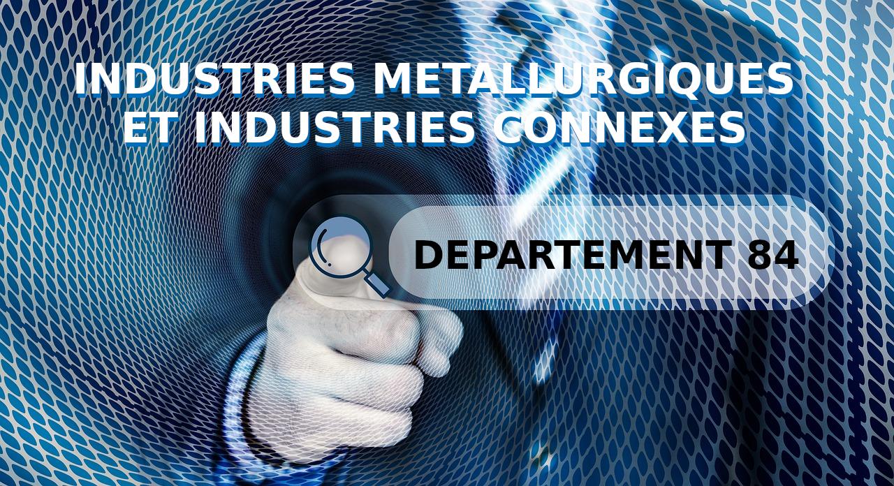 Convention collective des industries métallurgiques et industries connexes du département de Vaucluse