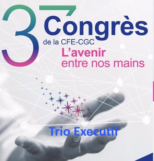 Le 37ème congrès de la CFE-CGC : un nouveau trio executif !