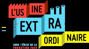 Usine Extraordinaire : 2ème édition à Marseille du 14 au 16 novembre 2019